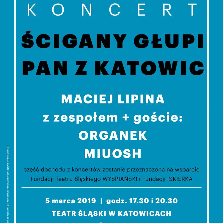 5 marca 2019 - ŚCIGANY GŁUPI PAN Z KATOWIC -2 koncerty!